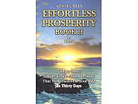 Absolutely Effortless Prosperity Book II by Bijan Anjomi