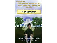 My Guiding Spirit - Effortless Prosperity for Youths Book II