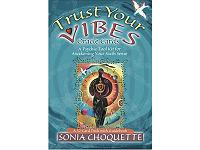 Trust Your Vibes Oracle Cards by Sonia Choquette